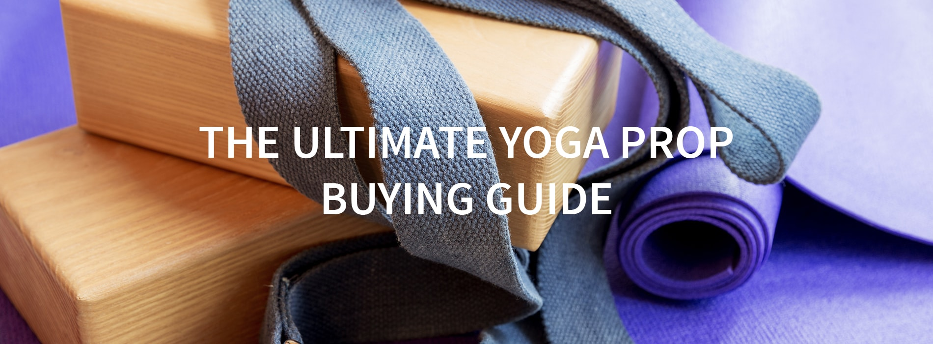 The Ultimate Yoga Props Buying Guide